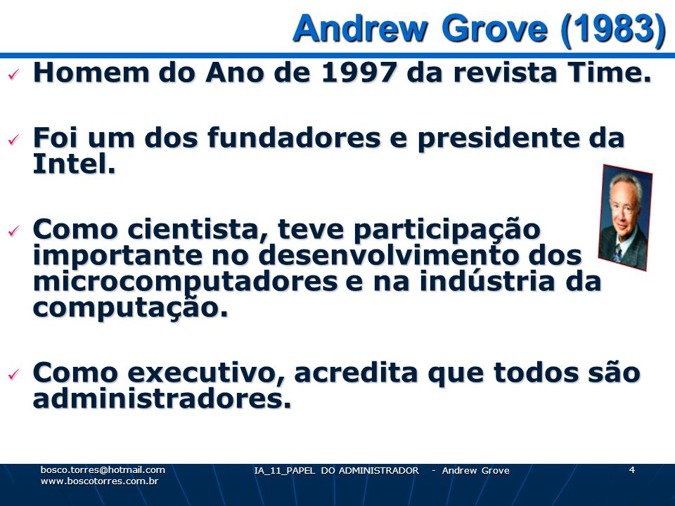 IA_11_PAPEL DO ADMINISTRADOR - Andrew Grove 4 Andrew Grove (1983) Andrew Grove (1983) Homem do Ano de 1997 da revista Time.