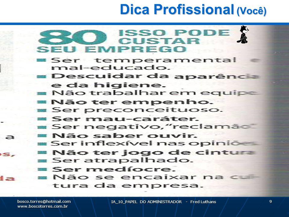 IA_10_PAPEL DO ADMINISTRADOR - Fred Luthans 9 Dica Profissional (Você) Dica Profissional (Você).