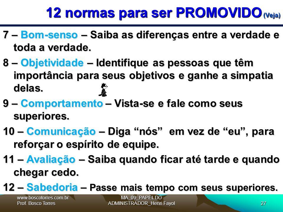 12 normas para ser PROMOVIDO (Veja) 7 – Bom-senso – Saiba as diferenças entre a verdade e toda a verdade.