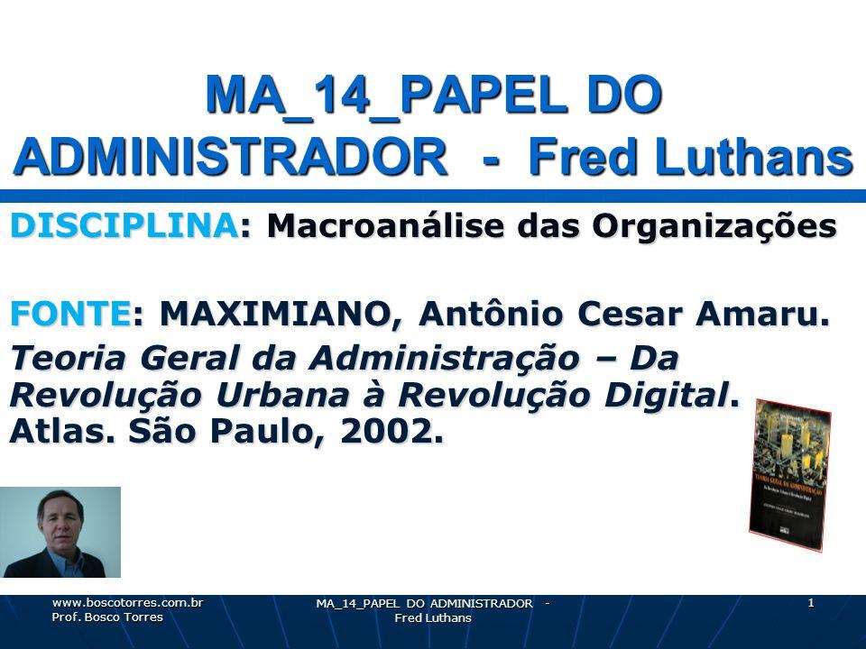 MA_14_PAPEL DO ADMINISTRADOR - Fred Luthans 2 Desempenho dos Gerentes Desempenho dos Gerentes.