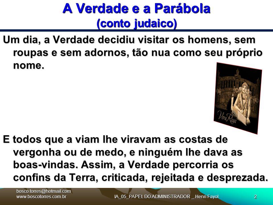 A Verdade e a Parábola (conto judaico) Uma tarde, muito desconsolada e triste, encontrou a Parábola, que passeava alegremente, trajando um belo vestido e muito elegante.