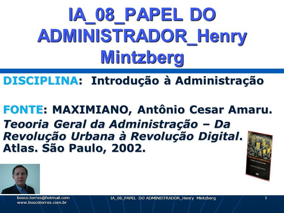 IA_08_PAPEL DO ADMINISTRADOR_Henry Mintzberg 2 Papel dos gerentes Papel dos gerentes.