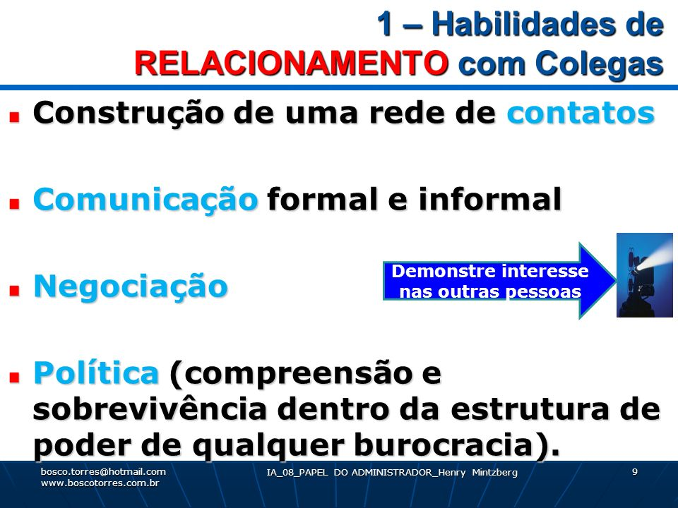 2 – Habilidades de LIDERANÇA 2 – Habilidades de LIDERANÇA Orientar funcionários, clientes, fornecedores, pessoas em geral.