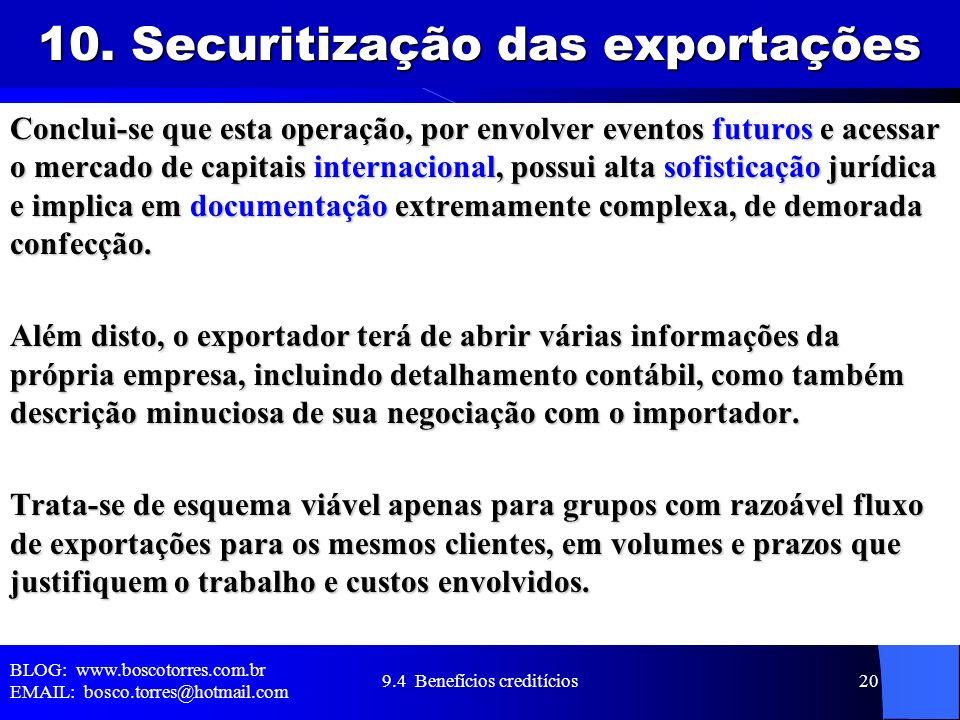 10. Securitização das exportações Conclui-se que esta operação, por envolver eventos futuros e acessar o mercado de capitais internacional, possui alt