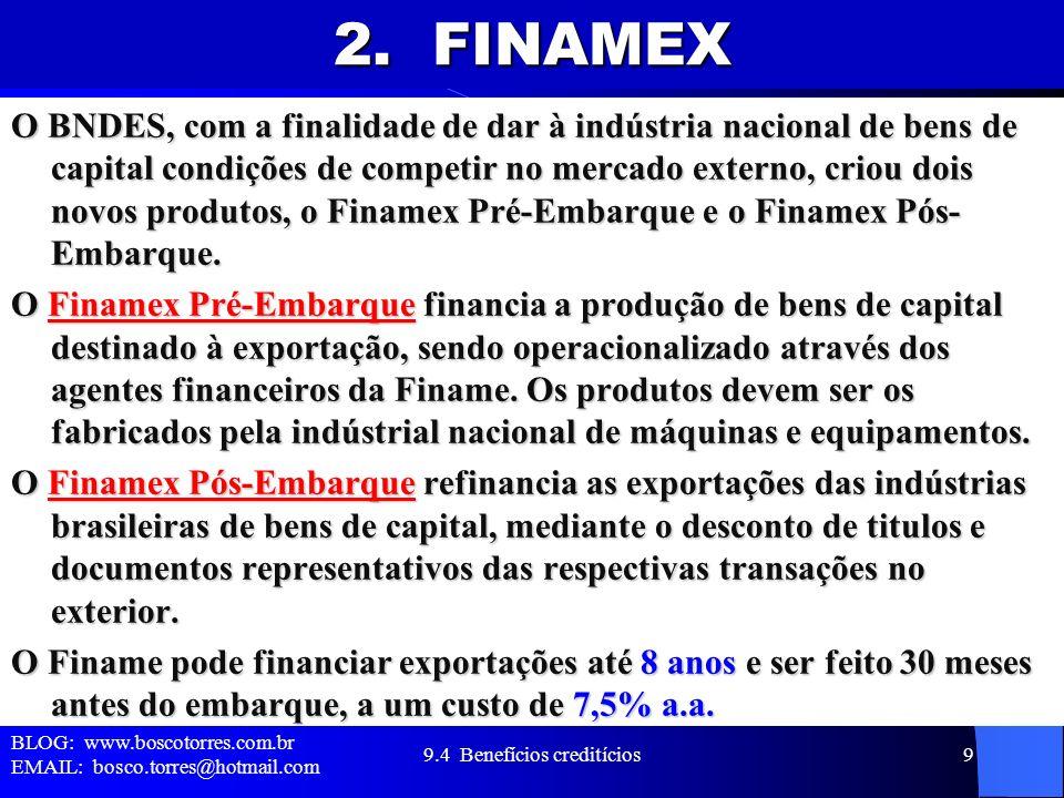 2. FINAMEX O BNDES, com a finalidade de dar à indústria nacional de bens de capital condições de competir no mercado externo, criou dois novos produto
