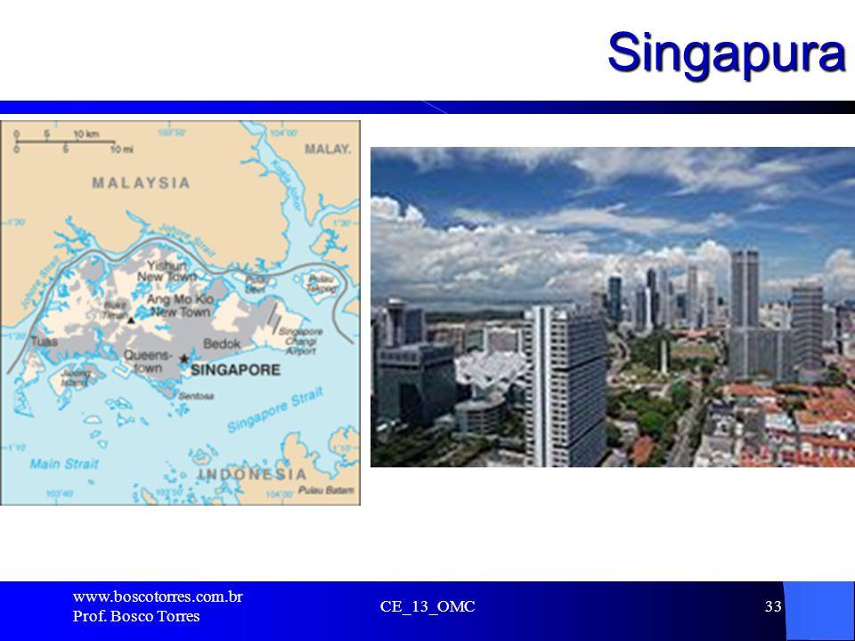 Singapura.. www.boscotorres.com.br Prof. Bosco Torres CE_13_OMC33
