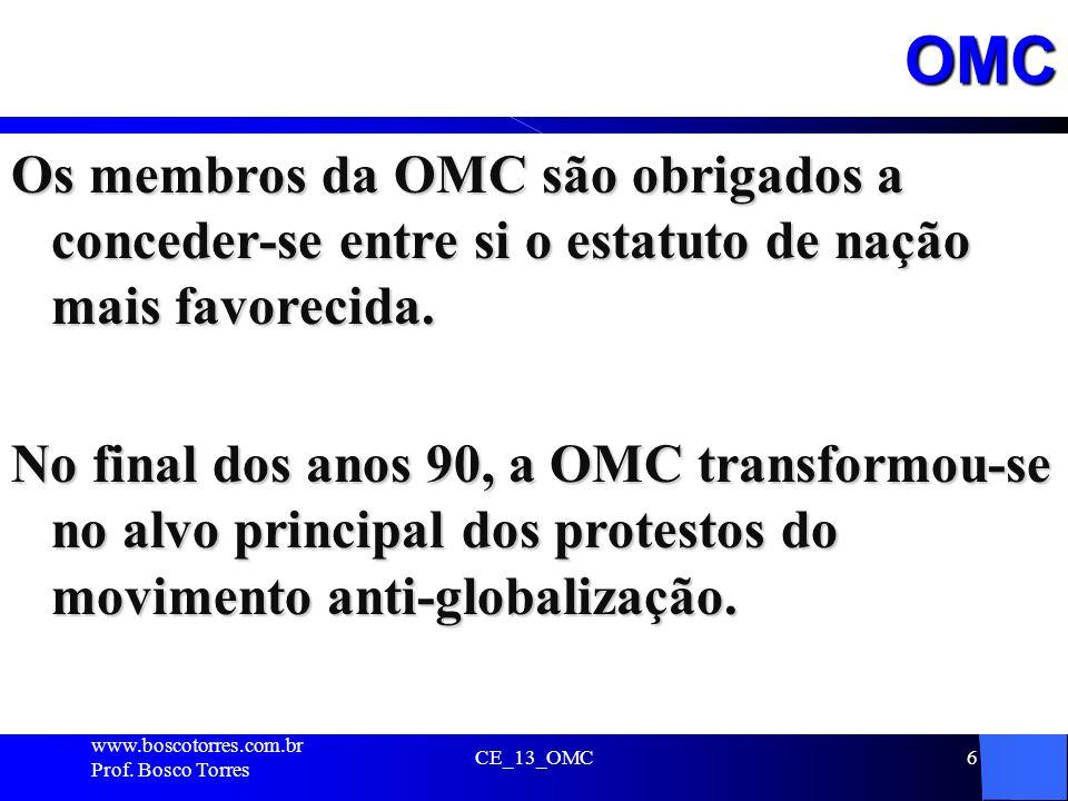OMC Os membros da OMC são obrigados a conceder-se entre si o estatuto de nação mais favorecida. No final dos anos 90, a OMC transformou-se no alvo pri