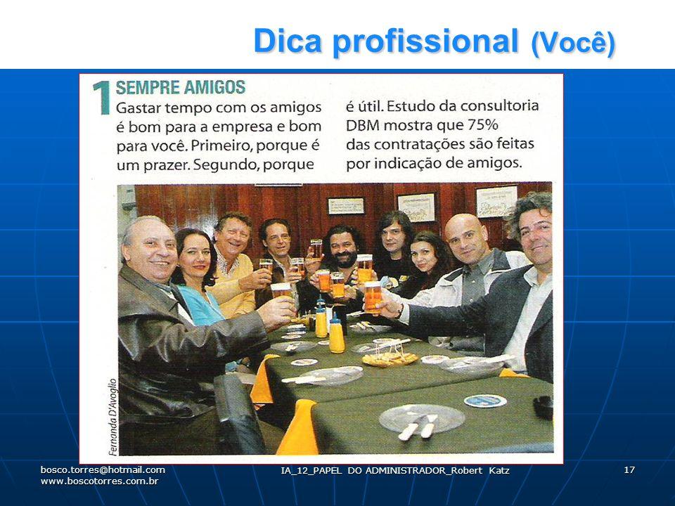 Dica profissional (Você) Dica profissional (Você) IA_12_PAPEL DO ADMINISTRADOR_Robert Katz 17bosco.torres@hotmail.com www.boscotorres.com.br