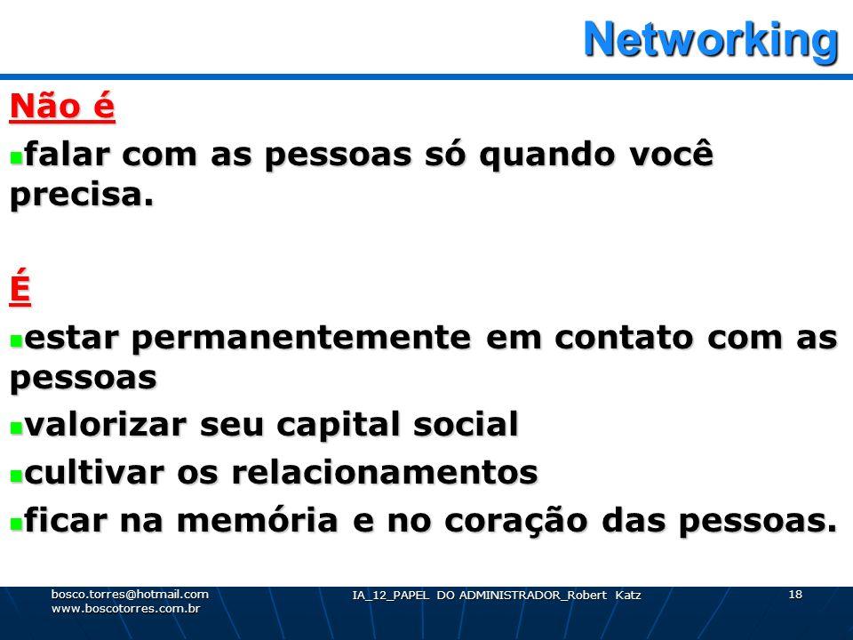 Networking Networking Não é falar com as pessoas só quando você precisa. falar com as pessoas só quando você precisa.É estar permanentemente em contat