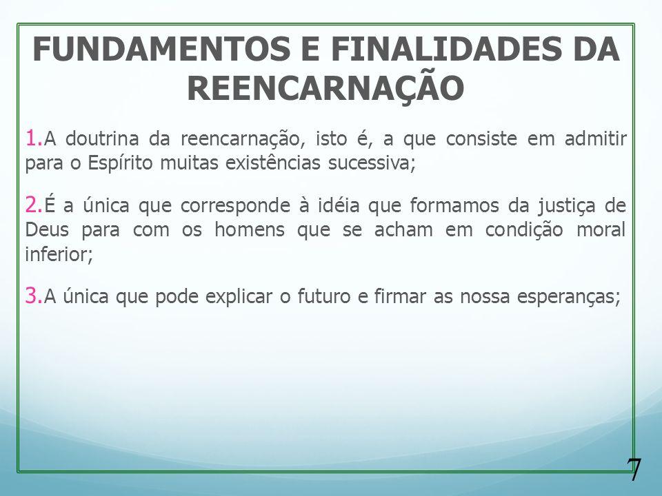 FUNDAMENTOS E FINALIDADES DA REENCARNAÇÃO 1.