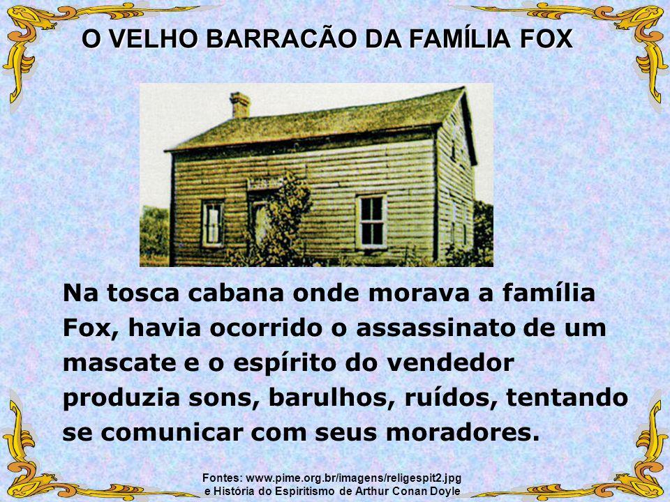 Na tosca cabana onde morava a família Fox, havia ocorrido o assassinato de um mascate e o espírito do vendedor produzia sons, barulhos, ruídos, tentan