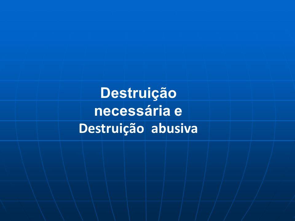 Destruição necessária e Destruição abusiva