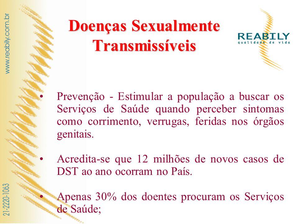 Doenças Sexualmente Transmissíveis Prevenção - Estimular a população a buscar os Serviços de Saúde quando perceber sintomas como corrimento, verrugas,
