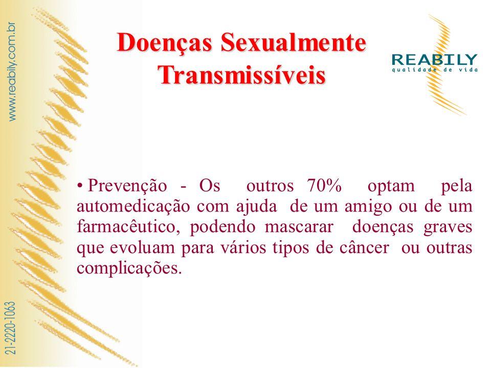 Prevenção - Hoje, a maioria dos casos de DST ocorrem entre pessoas na faixa etária entre 13 e 45 anos de idade, e muitas dessas doenças transmitidas pelo sexo são a porta de entrada para o HIV.