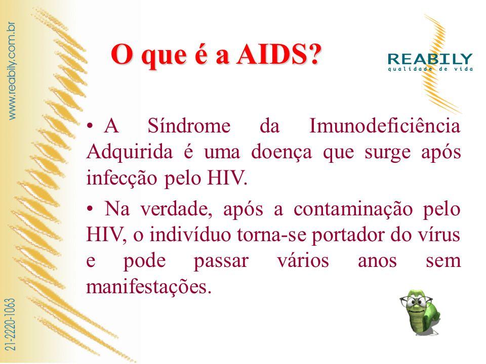 O que é a AIDS? A Síndrome da Imunodeficiência Adquirida é uma doença que surge após infecção pelo HIV. Na verdade, após a contaminação pelo HIV, o in