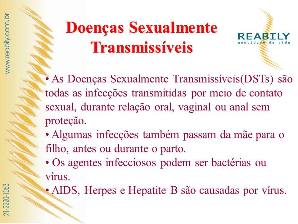 Doenças Sexualmente Transmissíveis As Doenças Sexualmente Transmissíveis(DSTs) são todas as infecções transmitidas por meio de contato sexual, durante