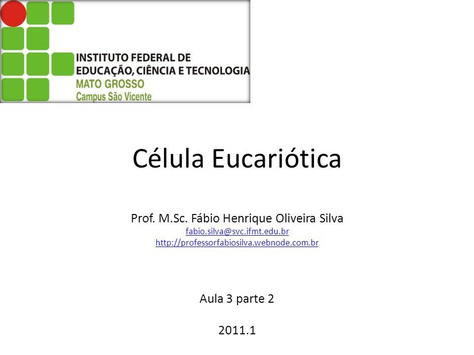 Célula Eucariótica Prof.M.Sc.