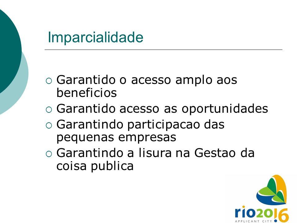 Imparcialidade Garantido o acesso amplo aos beneficios Garantido acesso as oportunidades Garantindo participacao das pequenas empresas Garantindo a li