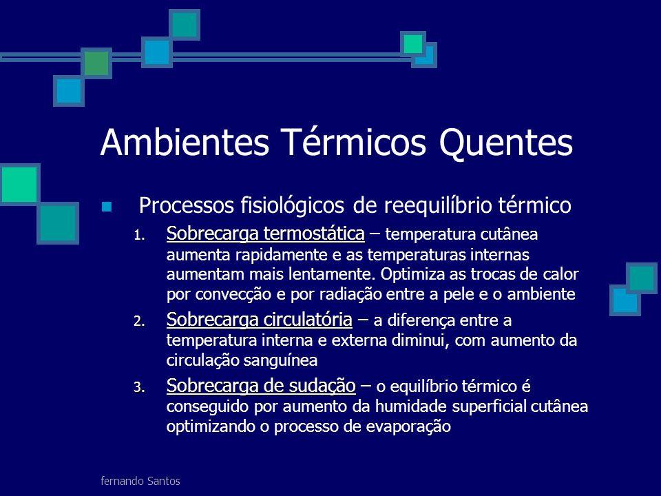 fernando Santos Ambientes Térmicos Quentes Processos fisiológicos de reequilíbrio térmico 1. Sobrecarga termostática 1. Sobrecarga termostática – temp