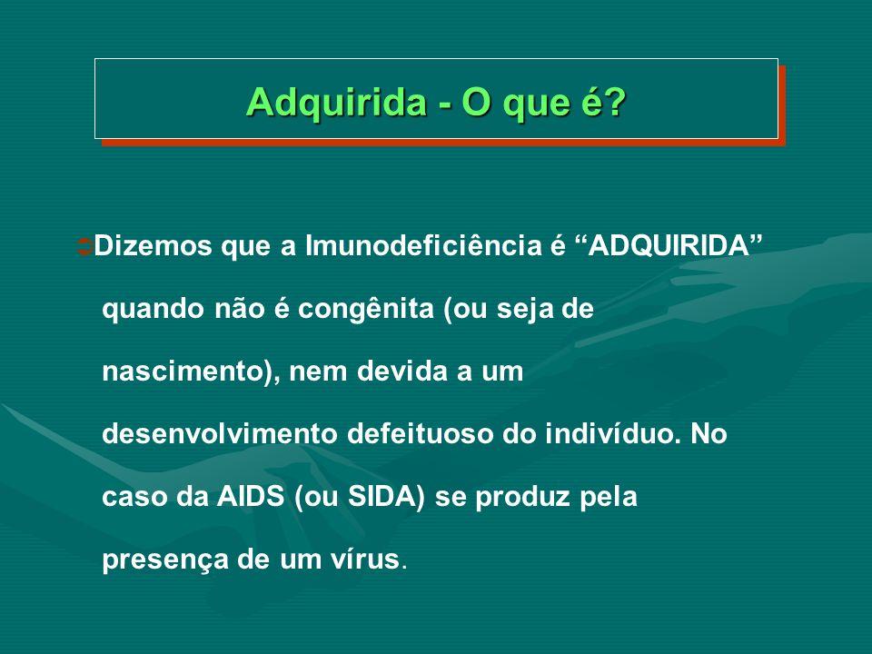 VÍRUS DA AIDS - COMO SE TRANSMITE Contato Sexual (homossexuais e heterossexuais).
