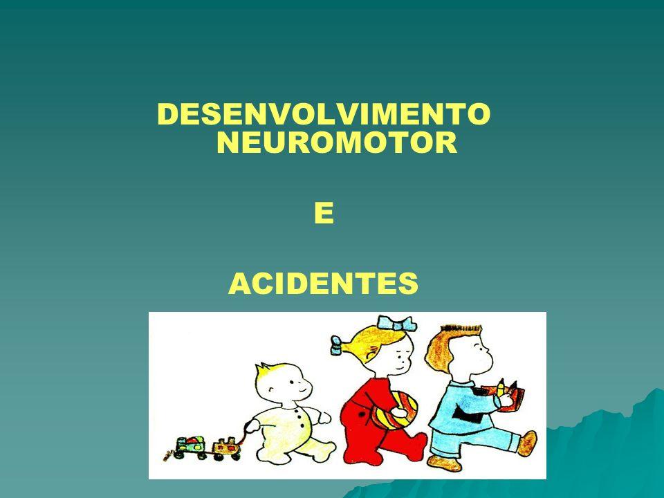 DESENVOLVIMENTO NEUROMOTOR E ACIDENTES