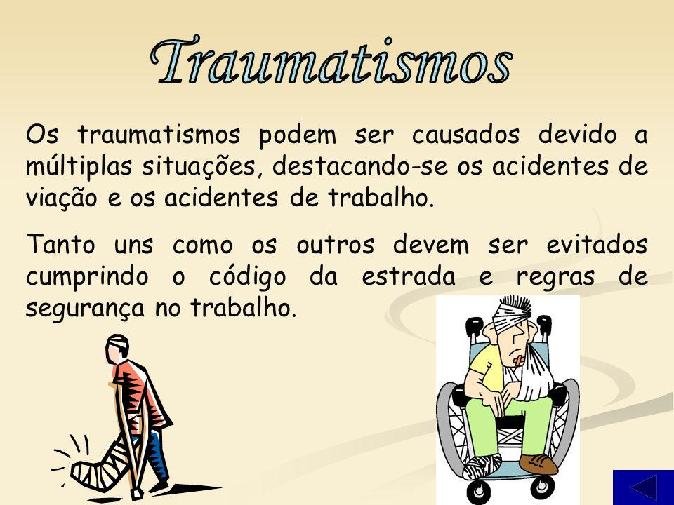 Os traumatismos podem ser causados devido a múltiplas situações, destacando-se os acidentes de viação e os acidentes de trabalho.