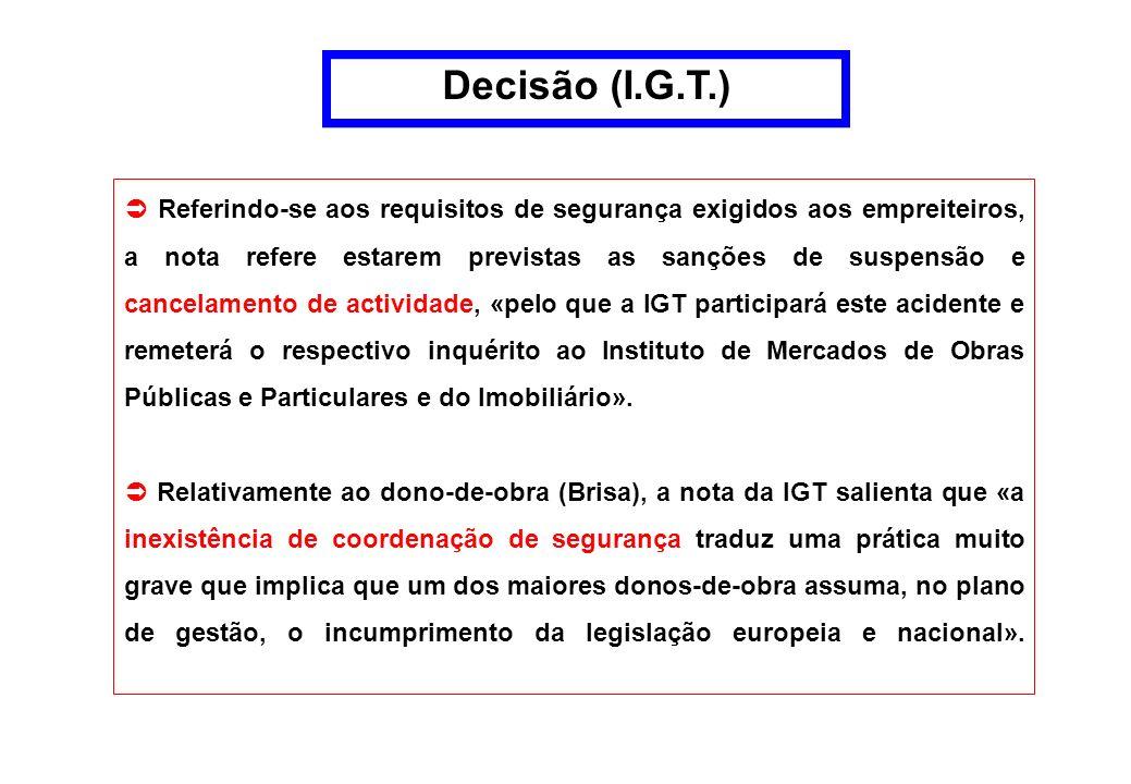 Referindo-se aos requisitos de segurança exigidos aos empreiteiros, a nota refere estarem previstas as sanções de suspensão e cancelamento de activida