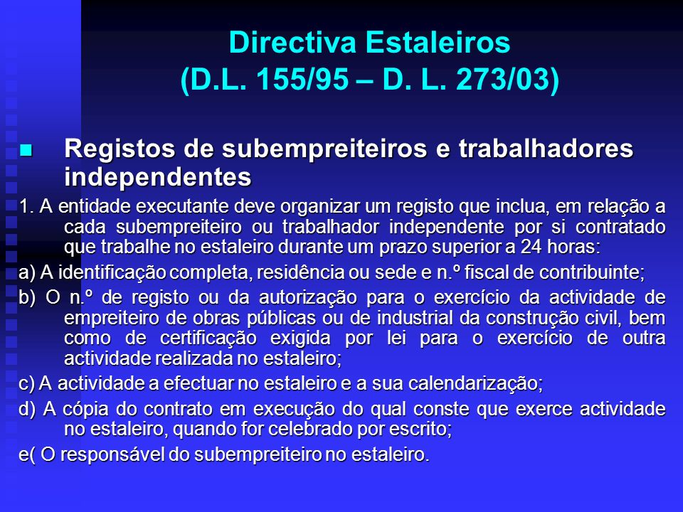 Directiva Estaleiros (D.L. 155/95 – D. L. 273/03) Registos de subempreiteiros e trabalhadores independentes Registos de subempreiteiros e trabalhadore