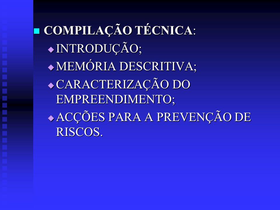 COMPILAÇÃO TÉCNICA: COMPILAÇÃO TÉCNICA: INTRODUÇÃO; INTRODUÇÃO; MEMÓRIA DESCRITIVA; MEMÓRIA DESCRITIVA; CARACTERIZAÇÃO DO EMPREENDIMENTO; CARACTERIZAÇ