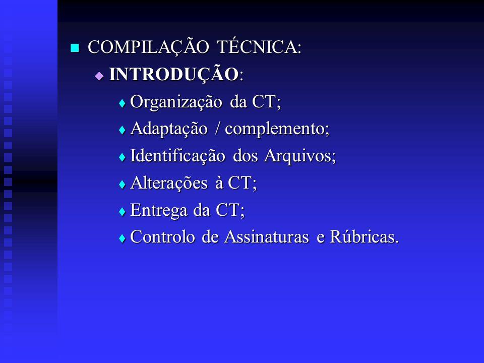 COMPILAÇÃO TÉCNICA: COMPILAÇÃO TÉCNICA: INTRODUÇÃO: INTRODUÇÃO: Organização da CT; Organização da CT; Adaptação / complemento; Adaptação / complemento