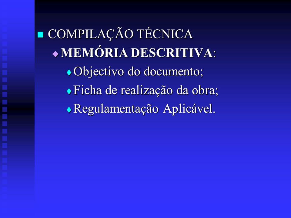COMPILAÇÃO TÉCNICA COMPILAÇÃO TÉCNICA MEMÓRIA DESCRITIVA: MEMÓRIA DESCRITIVA: Objectivo do documento; Objectivo do documento; Ficha de realização da o
