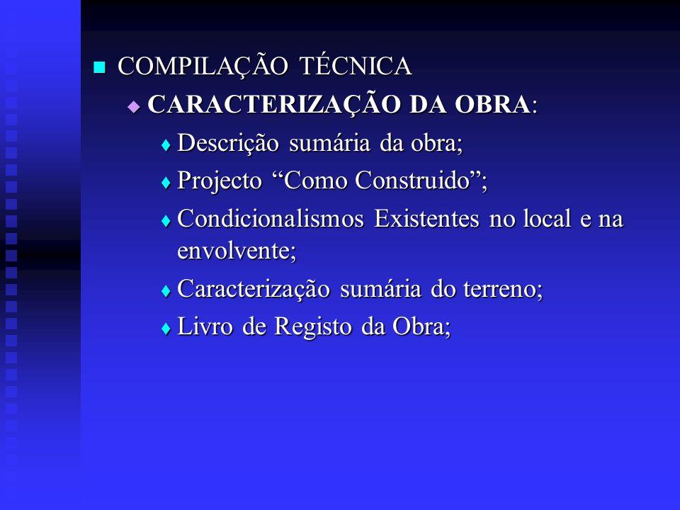 COMPILAÇÃO TÉCNICA COMPILAÇÃO TÉCNICA CARACTERIZAÇÃO DA OBRA: CARACTERIZAÇÃO DA OBRA: Descrição sumária da obra; Descrição sumária da obra; Projecto C