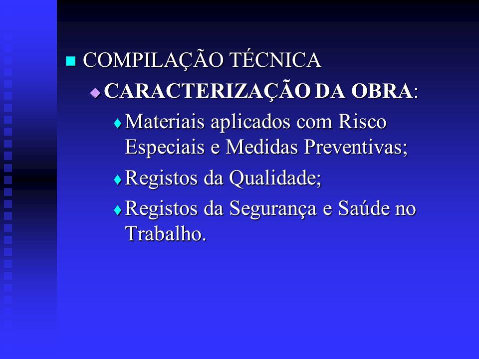 COMPILAÇÃO TÉCNICA COMPILAÇÃO TÉCNICA CARACTERIZAÇÃO DA OBRA: CARACTERIZAÇÃO DA OBRA: Materiais aplicados com Risco Especiais e Medidas Preventivas; M