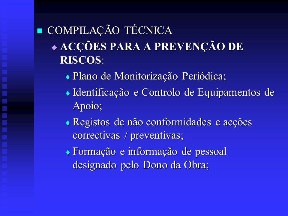 COMPILAÇÃO TÉCNICA COMPILAÇÃO TÉCNICA ACÇÕES PARA A PREVENÇÃO DE RISCOS: ACÇÕES PARA A PREVENÇÃO DE RISCOS: Plano de Monitorização Periódica; Plano de