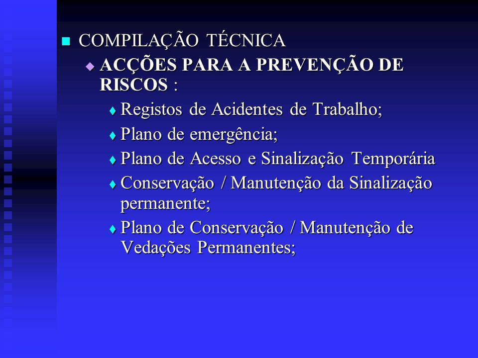 COMPILAÇÃO TÉCNICA COMPILAÇÃO TÉCNICA ACÇÕES PARA A PREVENÇÃO DE RISCOS : ACÇÕES PARA A PREVENÇÃO DE RISCOS : Registos de Acidentes de Trabalho; Regis