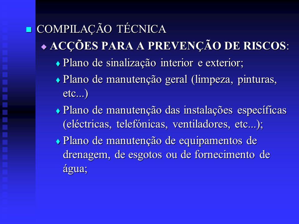 COMPILAÇÃO TÉCNICA COMPILAÇÃO TÉCNICA ACÇÕES PARA A PREVENÇÃO DE RISCOS: ACÇÕES PARA A PREVENÇÃO DE RISCOS: Plano de sinalização interior e exterior;