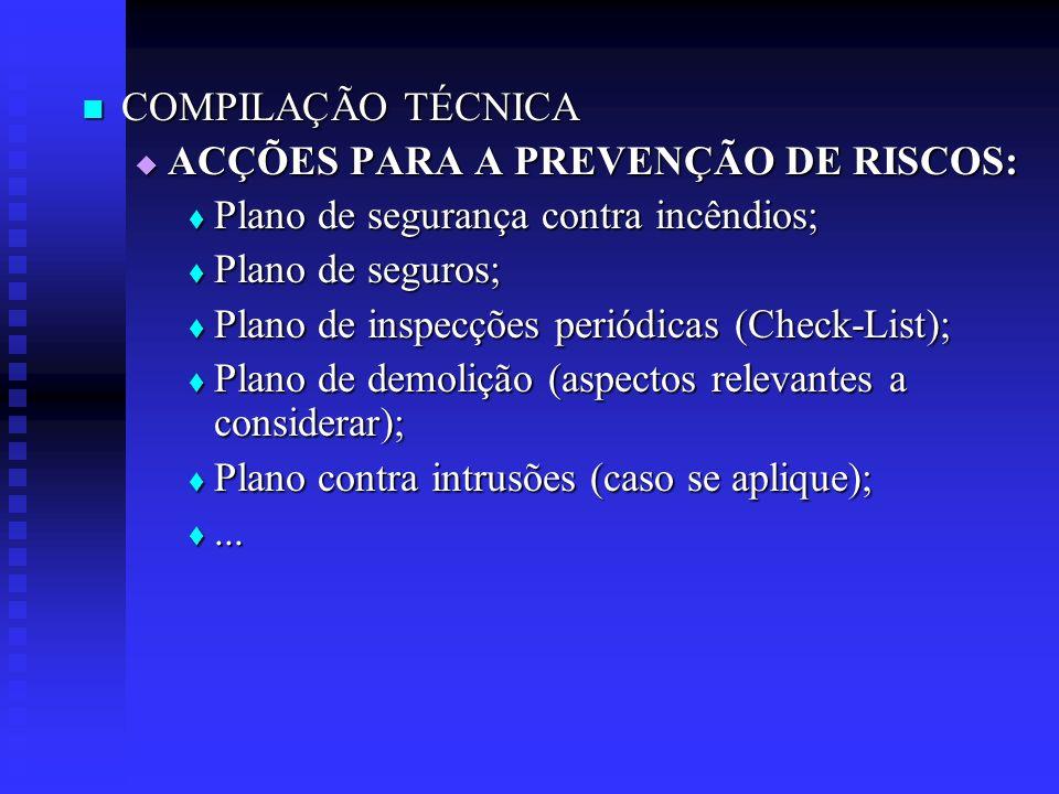 COMPILAÇÃO TÉCNICA COMPILAÇÃO TÉCNICA ACÇÕES PARA A PREVENÇÃO DE RISCOS: ACÇÕES PARA A PREVENÇÃO DE RISCOS: Plano de segurança contra incêndios; Plano