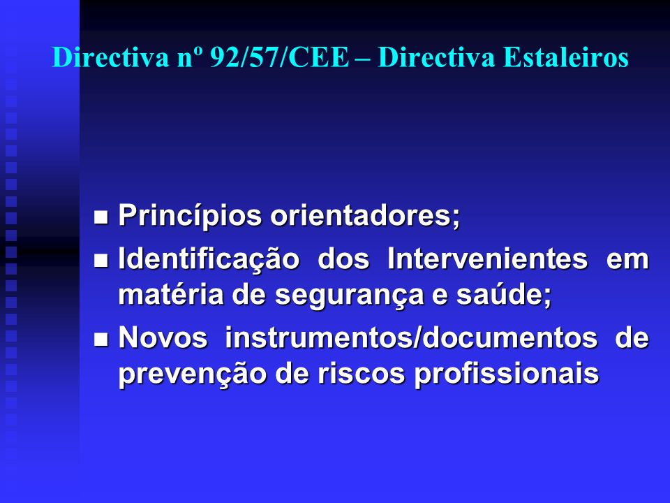 Princípios orientadores; Princípios orientadores; Identificação dos Intervenientes em matéria de segurança e saúde; Identificação dos Intervenientes e