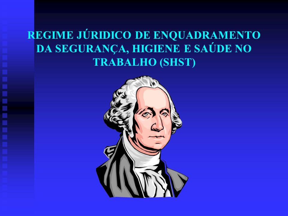 REGIME JÚRIDICO DE ENQUADRAMENTO DA SEGURANÇA, HIGIENE E SAÚDE NO TRABALHO (SHST)
