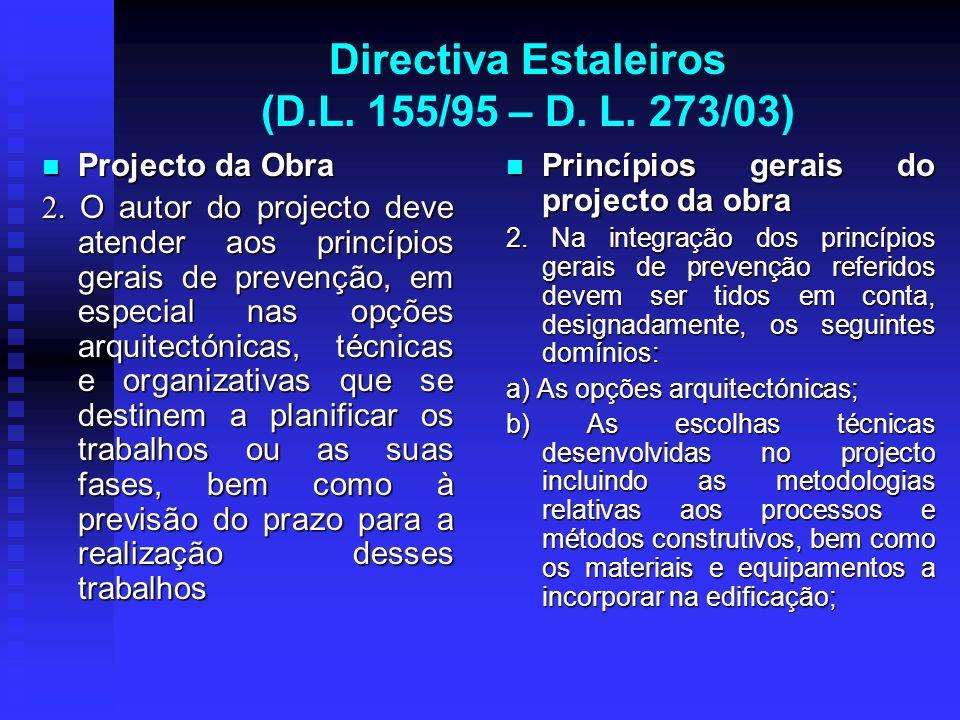 Directiva Estaleiros (D.L. 155/95 – D. L. 273/03) Projecto da Obra Projecto da Obra 2. O autor do projecto deve atender aos princípios gerais de preve