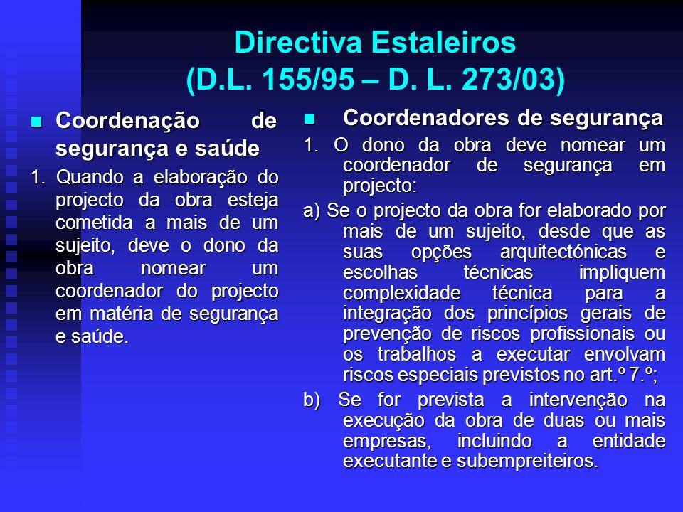 Directiva Estaleiros (D.L. 155/95 – D. L. 273/03) Coordenação de segurança e saúde Coordenação de segurança e saúde 1. Quando a elaboração do projecto