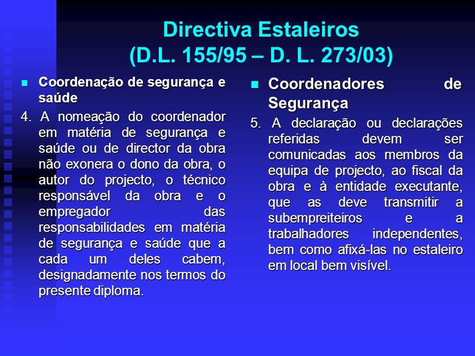 Directiva Estaleiros (D.L. 155/95 – D. L. 273/03) Coordenação de segurança e saúde Coordenação de segurança e saúde 4. A nomeação do coordenador em ma