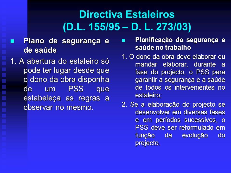 Directiva Estaleiros (D.L. 155/95 – D. L. 273/03) Plano de segurança e de saúde Plano de segurança e de saúde 1. A abertura do estaleiro só pode ter l