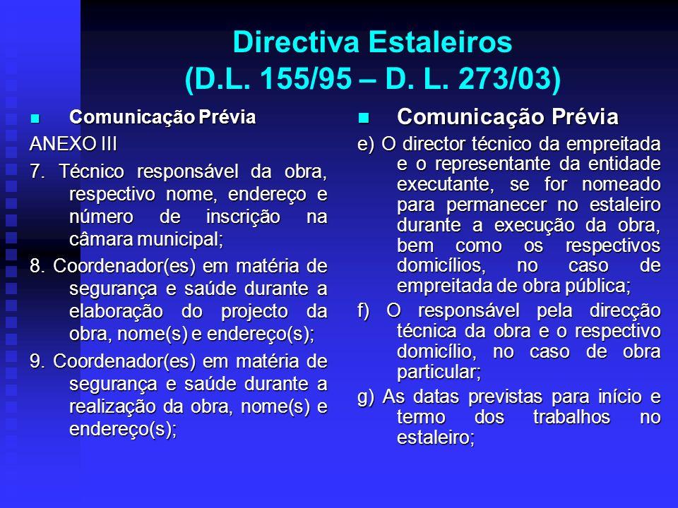 Directiva Estaleiros (D.L. 155/95 – D. L. 273/03) Comunicação Prévia Comunicação Prévia ANEXO III 7. Técnico responsável da obra, respectivo nome, end