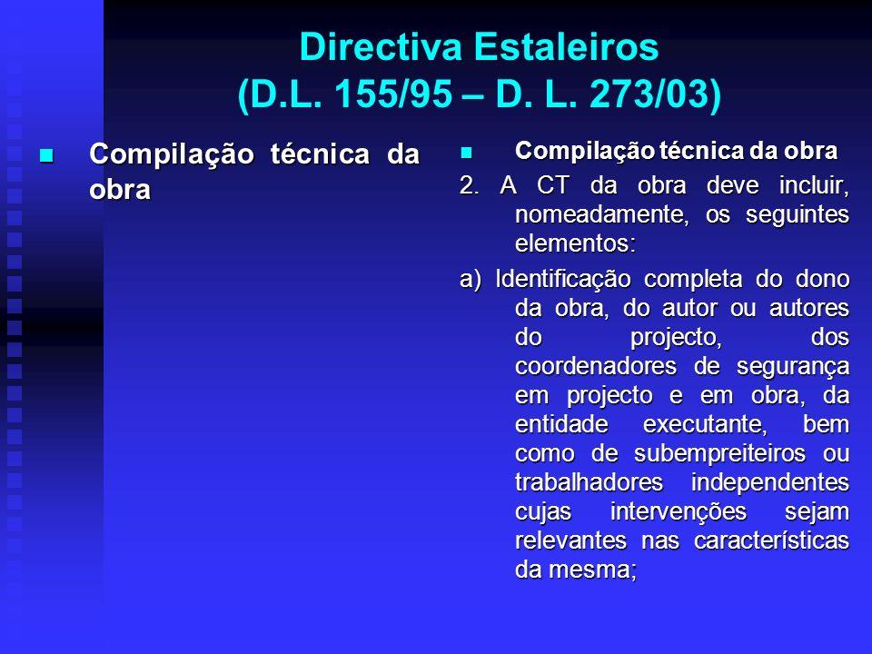 Directiva Estaleiros (D.L. 155/95 – D. L. 273/03) Compilação técnica da obra Compilação técnica da obra Compilação técnica da obra 2. A CT da obra dev
