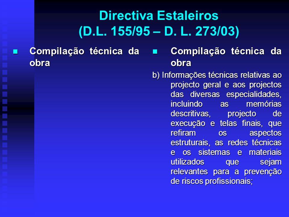 Directiva Estaleiros (D.L. 155/95 – D. L. 273/03) Compilação técnica da obra Compilação técnica da obra Compilação técnica da obra b) Informações técn