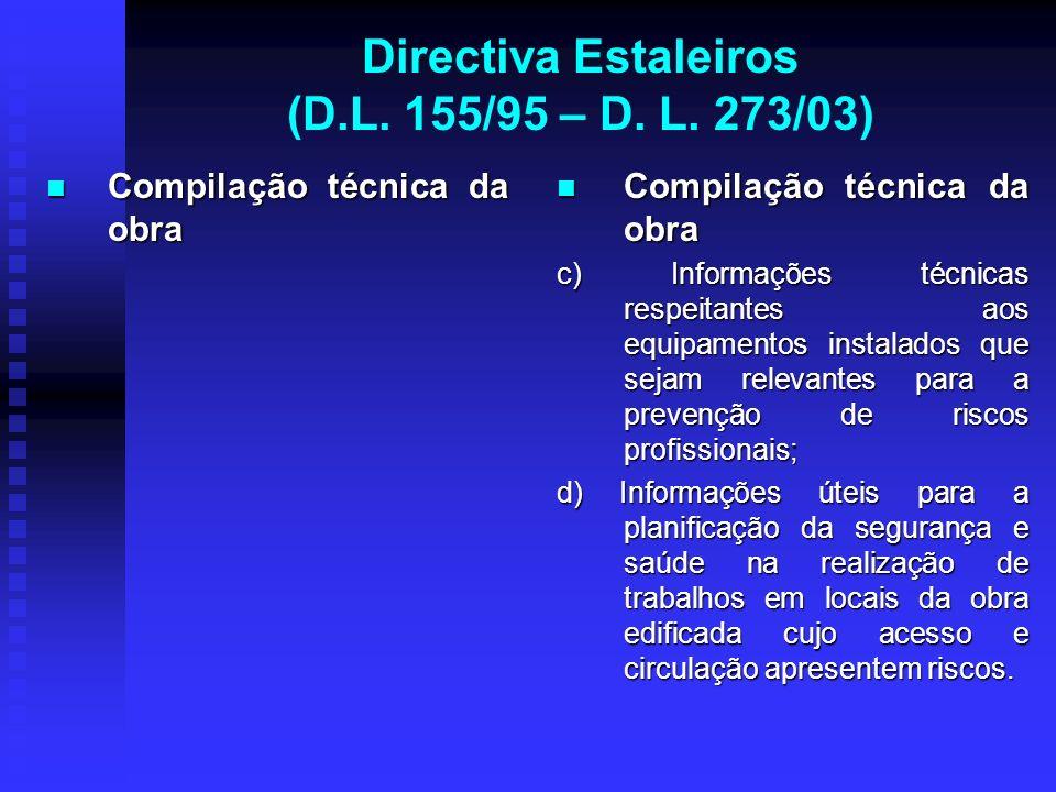 Directiva Estaleiros (D.L. 155/95 – D. L. 273/03) Compilação técnica da obra Compilação técnica da obra Compilação técnica da obra c) Informações técn
