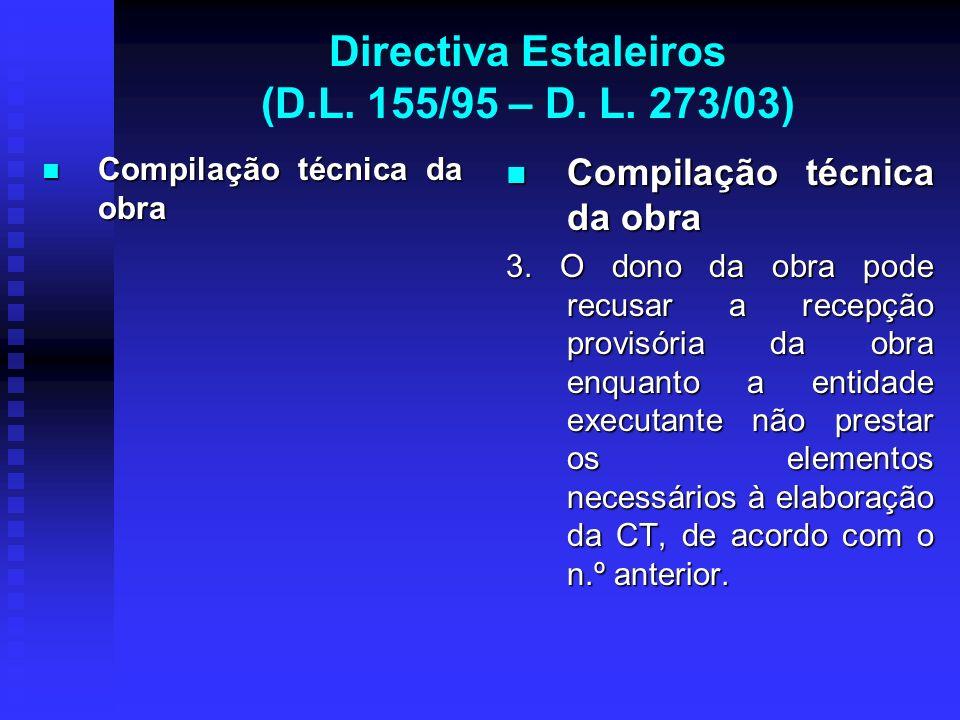 Directiva Estaleiros (D.L. 155/95 – D. L. 273/03) Compilação técnica da obra Compilação técnica da obra Compilação técnica da obra 3. O dono da obra p