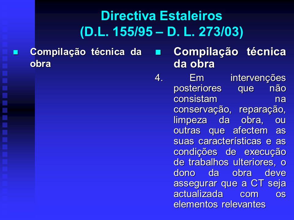 Directiva Estaleiros (D.L. 155/95 – D. L. 273/03) Compilação técnica da obra Compilação técnica da obra Compilação técnica da obra 4. Em intervenções