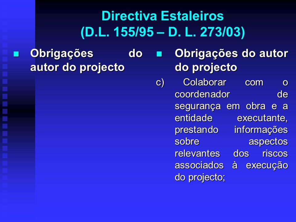 Directiva Estaleiros (D.L. 155/95 – D. L. 273/03) Obrigações do autor do projecto Obrigações do autor do projecto Obrigações do autor do projecto c) C